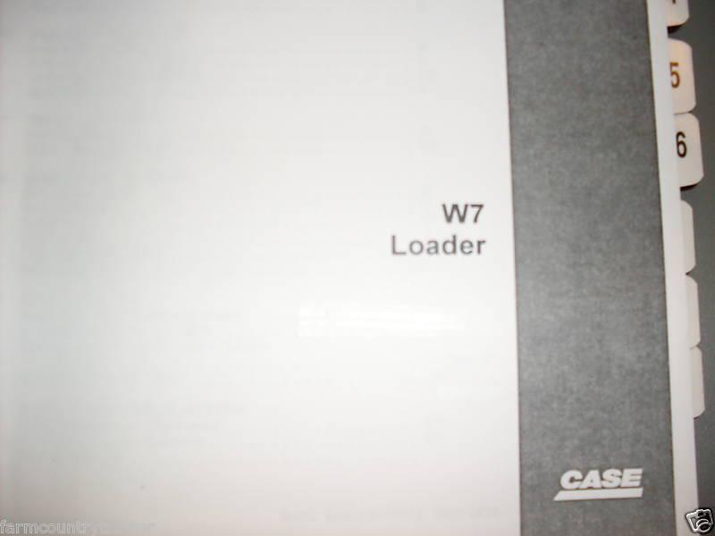 Case W7 Loader & Backhoe Service Manual