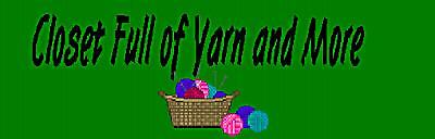 Closet Full of Yarn and More